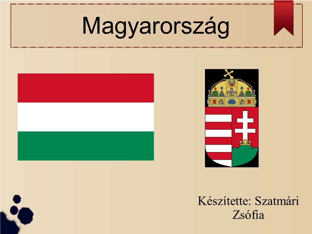 Magyarország Készítette: Szatmári Zsófia
