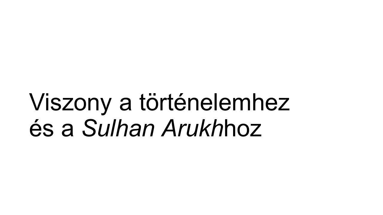 Viszony a történelemhez és a Sulhan Arukhhoz