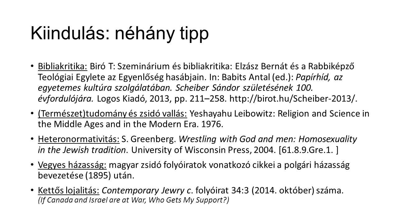 Kiindulás: néhány tipp Bibliakritika: Biró T: Szeminárium és bibliakritika: Elzász Bernát és a Rabbiképző Teológiai Egylete az Egyenlőség hasábjain. I