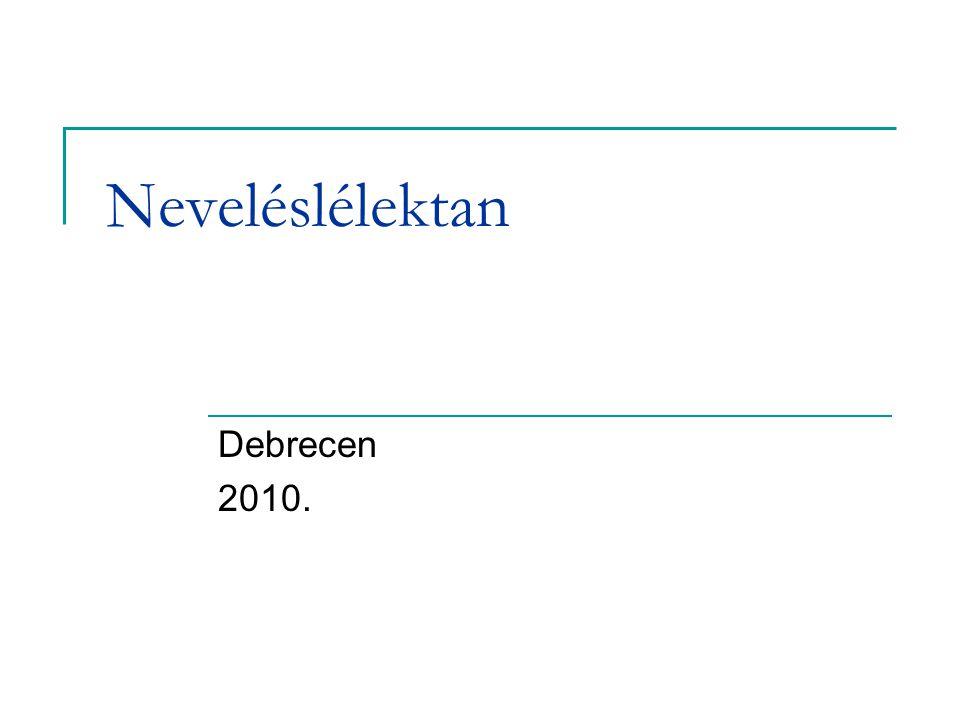 Neveléslélektan Debrecen 2010.