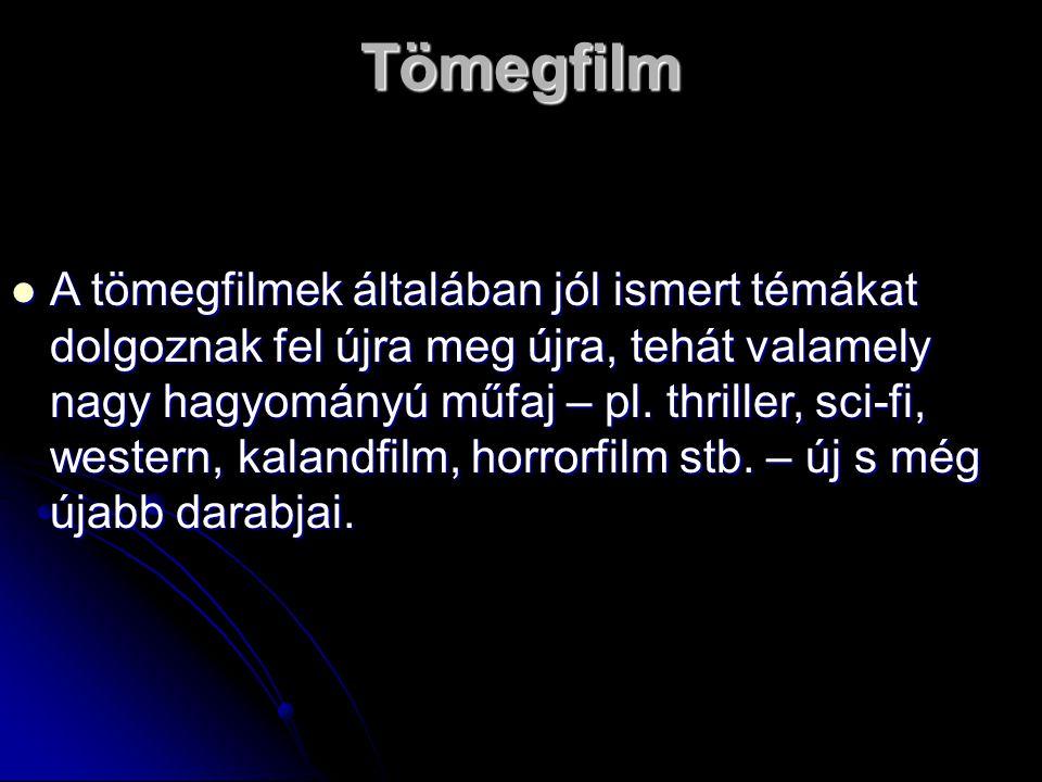 Tömegfilm A tömegfilmek általában jól ismert témákat dolgoznak fel újra meg újra, tehát valamely nagy hagyományú műfaj – pl. thriller, sci-fi, western