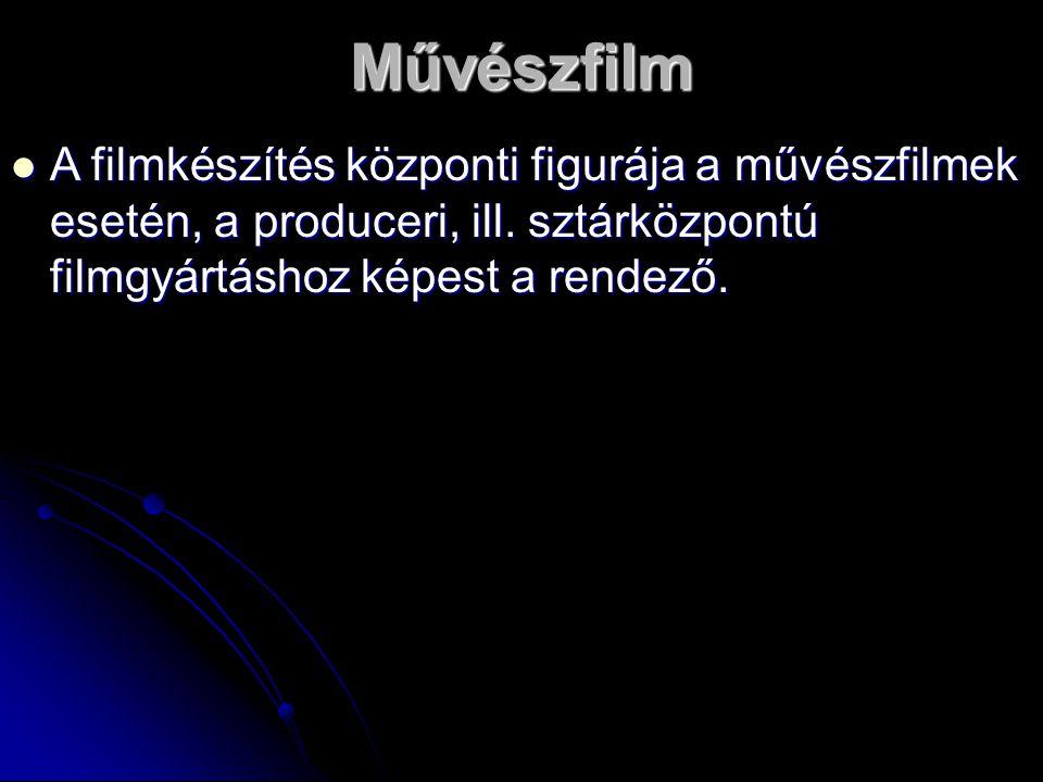A filmkészítés központi figurája a művészfilmek esetén, a produceri, ill. sztárközpontú filmgyártáshoz képest a rendező. A filmkészítés központi figur