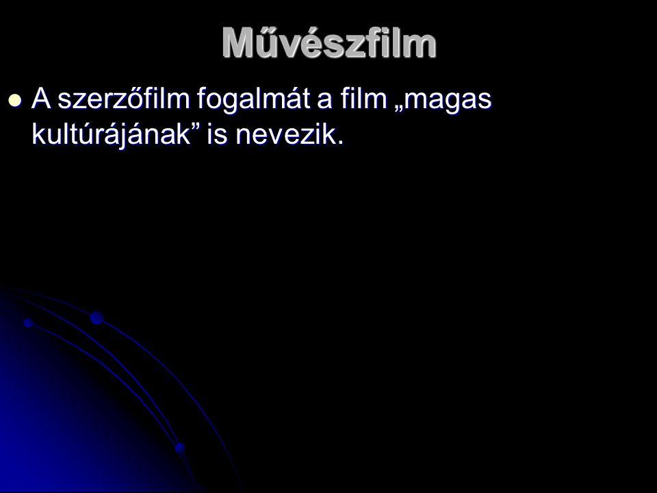 """A szerzőfilm fogalmát a film """"magas kultúrájának"""" is nevezik. A szerzőfilm fogalmát a film """"magas kultúrájának"""" is nevezik.Művészfilm"""