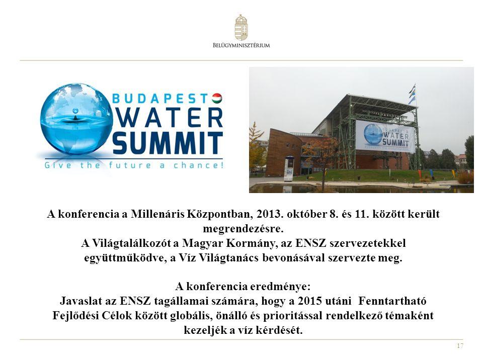 17 A konferencia a Millenáris Központban, 2013. október 8. és 11. között került megrendezésre. A Világtalálkozót a Magyar Kormány, az ENSZ szervezetek