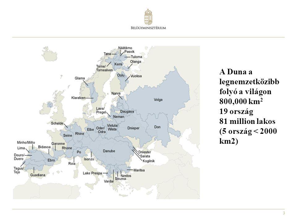 3 A Duna a legnemzetközibb folyó a világon 800,000 km 2 19 ország 81 million lakos (5 ország < 2000 km2)