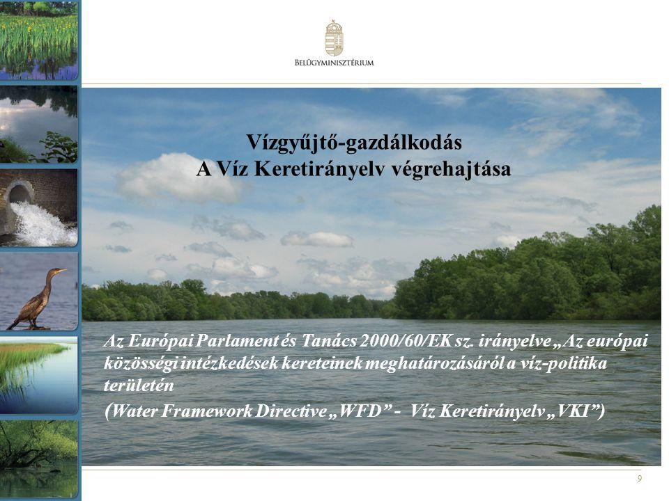 """9 Az Európai Parlament és Tanács 2000/60/EK sz. irányelve """"Az európai közösségi intézkedések kereteinek meghatározásáról a víz-politika területén ( Wa"""