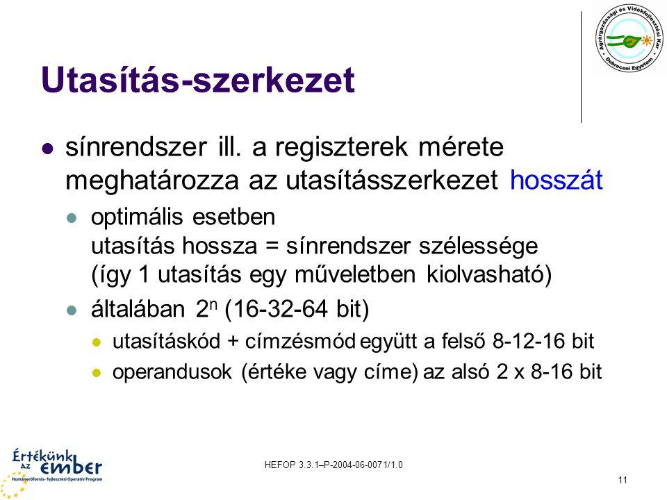 HEFOP 3.3.1–P-2004-06-0071/1.0 11 Utasítás-szerkezet sínrendszer ill.