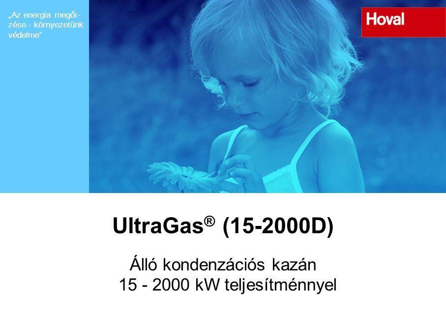 """""""Az energia megőr- zése - környezetünk védelme"""" UltraGas ® (15-2000D) Álló kondenzációs kazán 15 - 2000 kW teljesítménnyel"""