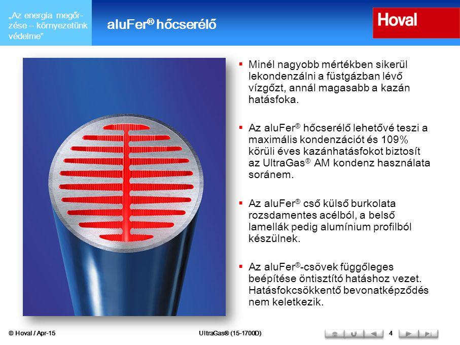 """""""Az energia megőr- zése – környezetünk védelme"""" aluFer ® hőcserélő  Minél nagyobb mértékben sikerül lekondenzálni a füstgázban lévő vízgőzt, annál ma"""
