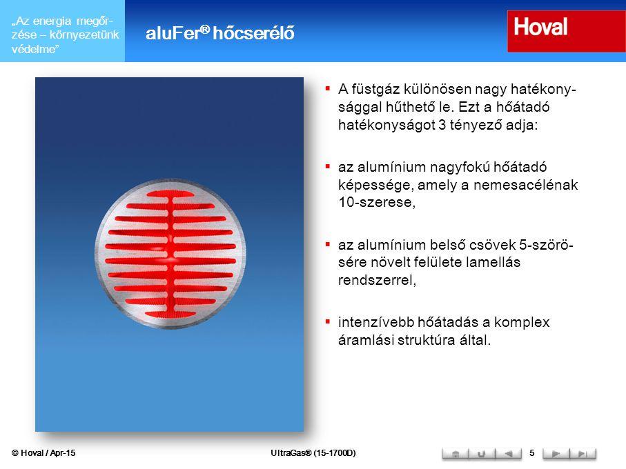 """""""Az energia megőr- zése – környezetünk védelme Hatásfok alakulása 80/60 °C  Hatásfok alakulása 80/60 °C-os csatlakozásnál → Alacsonyhőmérsékletű visszatérő használata  η = 96% 100%-os terhelésnél © Hoval / Apr-15UltraGas® (15-1700D)6 80 °C 60 °C aluFer ® hőmérsékletalakulás 100 % Füstgázhőmérséklet Vízhőmérséklet"""