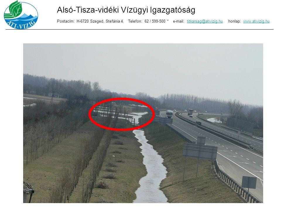 Alsó-Tisza-vidéki Vízügyi Igazgatóság Postacím: H-6720 Szeged, Stefánia 4. Telefon: 62 / 599-500 * e-mail: titkarsag@ativizig.hu honlap: www.ativizig.