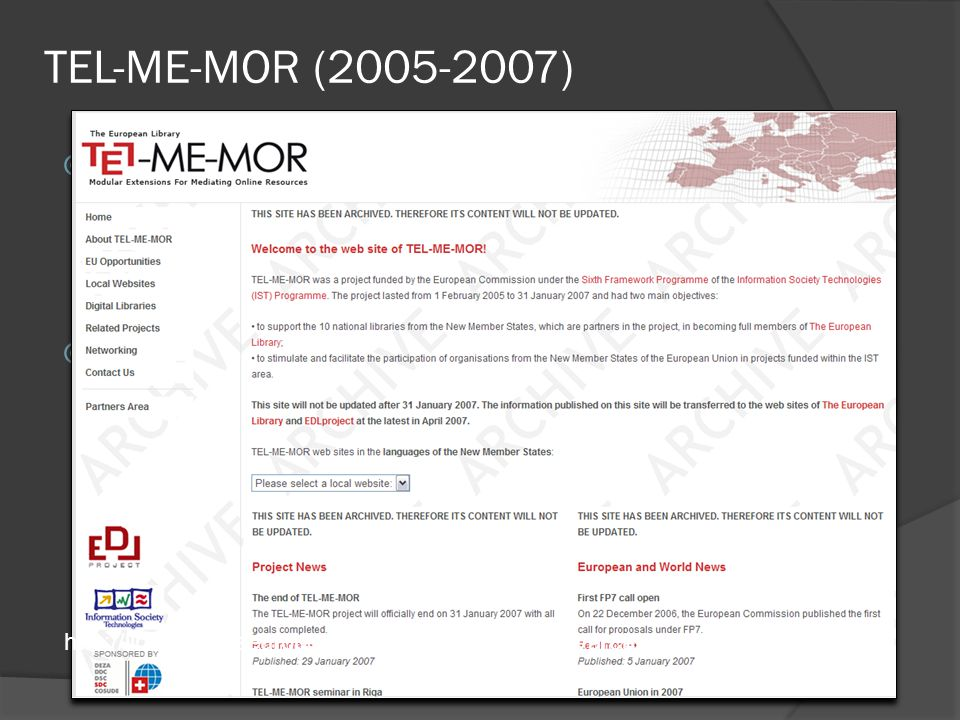 TEL-ME-MOR (2005-2007)  TEL-ME-MOR (The European Library: Modular Extensions for Mediating Online Resources): Az Európai Könyvtár: Moduláris Kiterjes