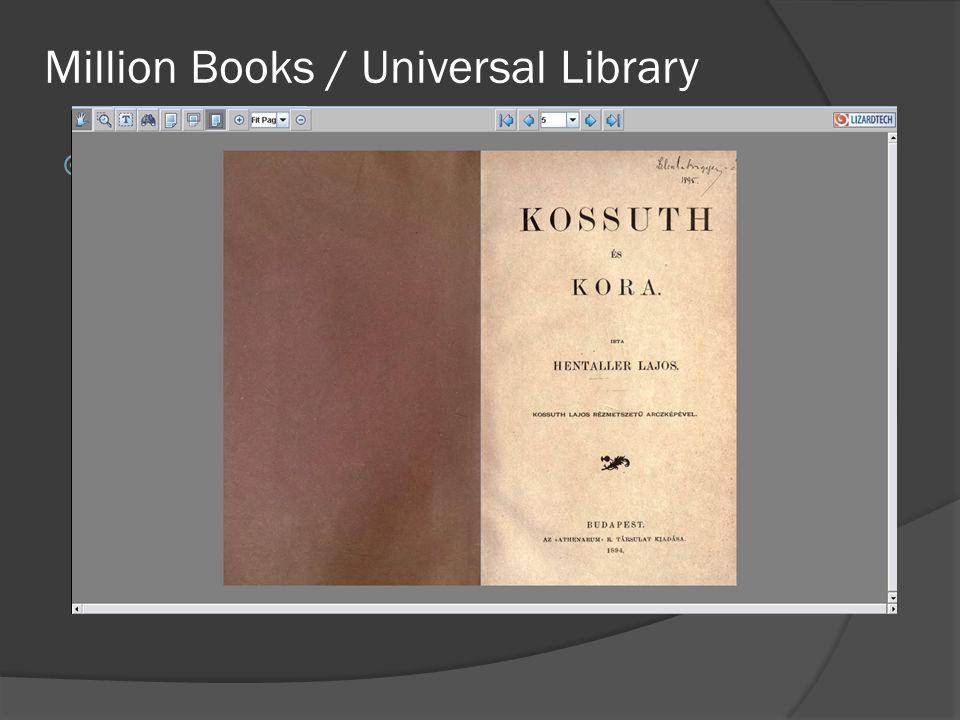 Million Books / Universal Library  http://www.archive.org/details/textshttp://www.archive.org/details/texts