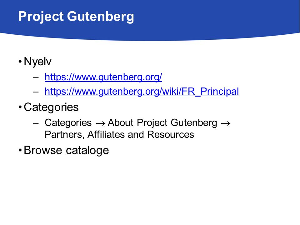 Project Gutenberg Nyelv –https://www.gutenberg.org/https://www.gutenberg.org/ –https://www.gutenberg.org/wiki/FR_Principalhttps://www.gutenberg.org/wiki/FR_Principal Categories –Categories  About Project Gutenberg  Partners, Affiliates and Resources Browse cataloge