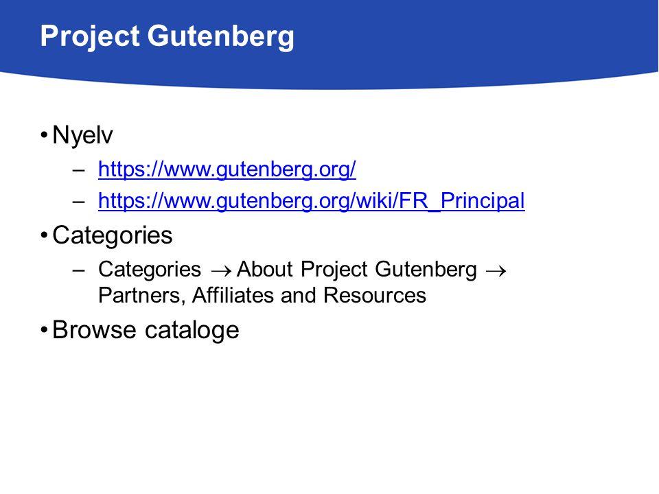 Project Gutenberg Nyelv –https://www.gutenberg.org/https://www.gutenberg.org/ –https://www.gutenberg.org/wiki/FR_Principalhttps://www.gutenberg.org/wi