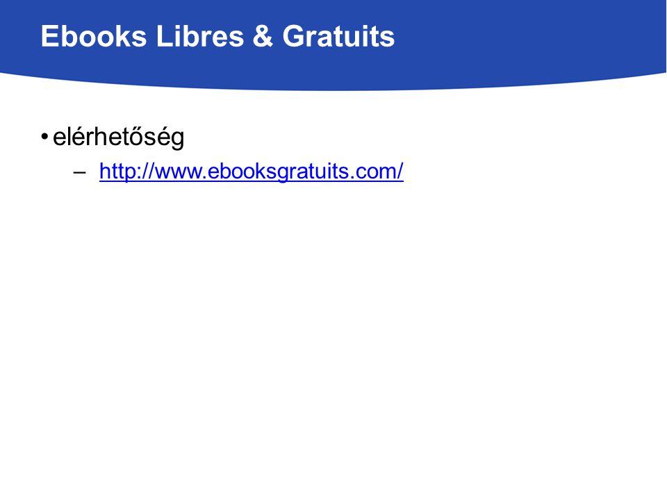 Ebooks Libres & Gratuits elérhetőség –http://www.ebooksgratuits.com/http://www.ebooksgratuits.com/