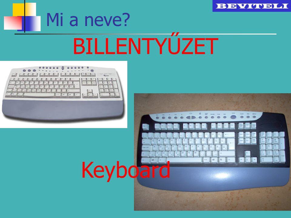 Mi a neve? BILLENTYŰZET BEVITELI Keyboard