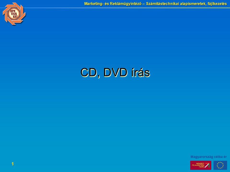 Marketing- és Reklámügyintéző – Számítástechnikai alapismeretek, fájlkezelés 1 CD, DVD írás