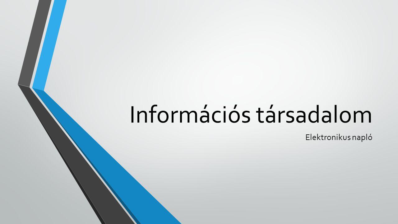 Információs társadalom Elektronikus napló
