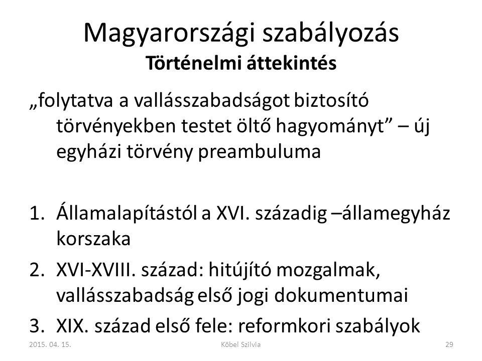 """Magyarországi szabályozás Történelmi áttekintés """"folytatva a vallásszabadságot biztosító törvényekben testet öltő hagyományt"""" – új egyházi törvény pre"""