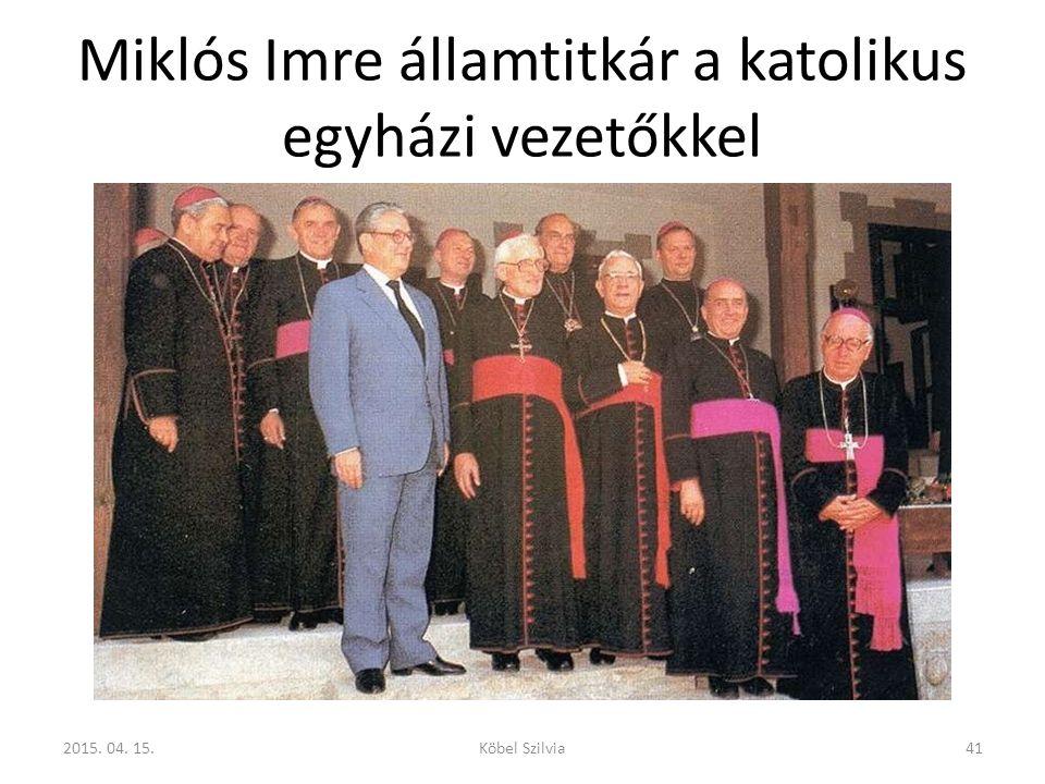Miklós Imre államtitkár a katolikus egyházi vezetőkkel 412015. 04. 15.Köbel Szilvia