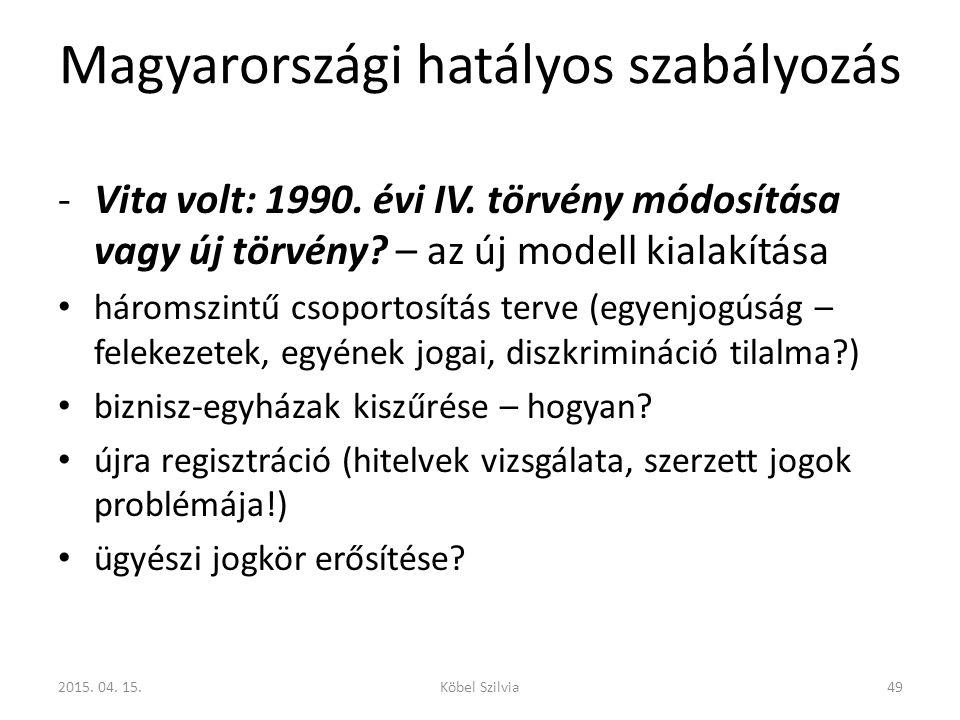 Magyarországi hatályos szabályozás -Vita volt: 1990. évi IV. törvény módosítása vagy új törvény? – az új modell kialakítása háromszintű csoportosítás