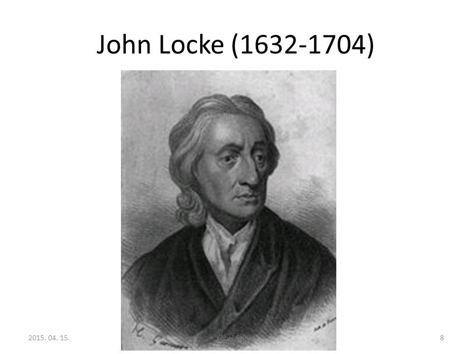 John Locke (1632-1704) 82015. 04. 15.Köbel Szilvia