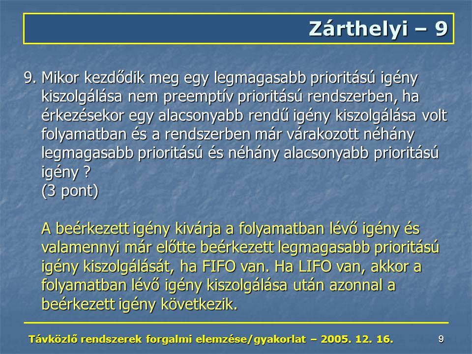 Távközlő rendszerek forgalmi elemzése/gyakorlat – 2005.