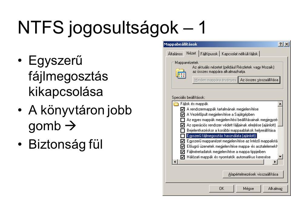 NTFS jogosultságok – 3 Felhasználónak, vagy csoportnak adok jogot.