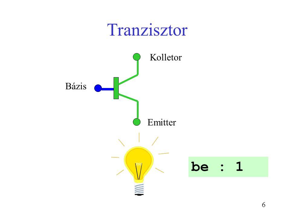 6 Tranzisztor Bázis Kolletor Emitter be : 1