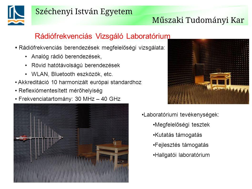 Rádiófrekvenciás Vizsgáló Laboratórium Rádiófrekvenciás berendezések megfelelőségi vizsgálata: Analóg rádió berendezések, Rövid hatótávolságú berendezések WLAN, Bluetooth eszközök, etc.