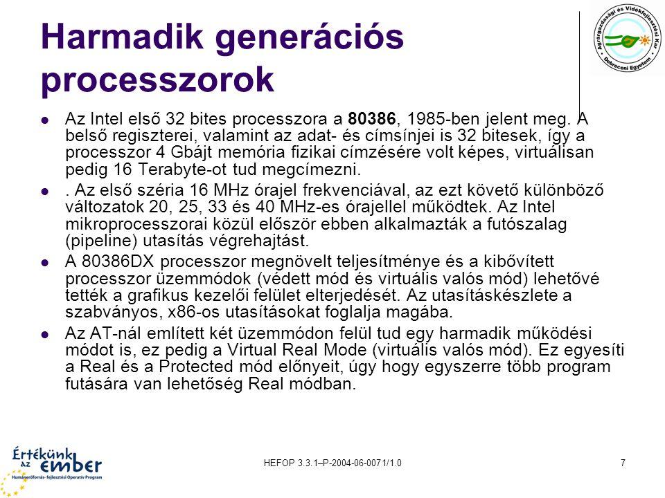 HEFOP 3.3.1–P-2004-06-0071/1.07 Harmadik generációs processzorok Az Intel első 32 bites processzora a 80386, 1985-ben jelent meg. A belső regiszterei,