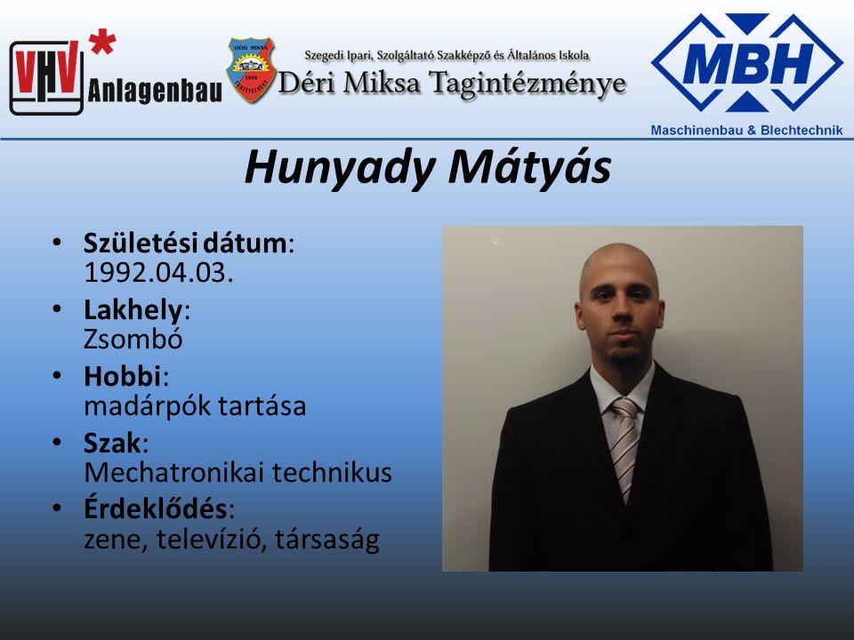 Hunyady Mátyás Születési dátum: 1992.04.03.