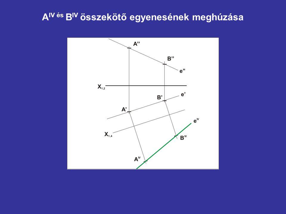 A IV és B IV összekötő egyenesének meghúzása