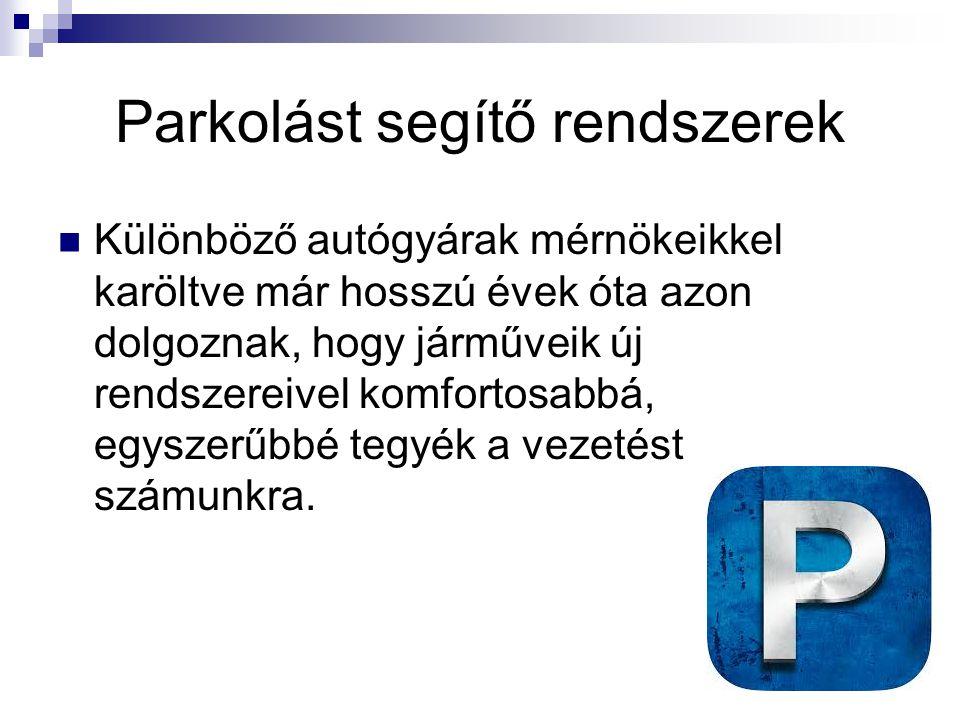 A parkolást segítő rendszer magában foglalja a parkolási manőver megtervezését, a parkolóhely nagyságának vizsgálatát.