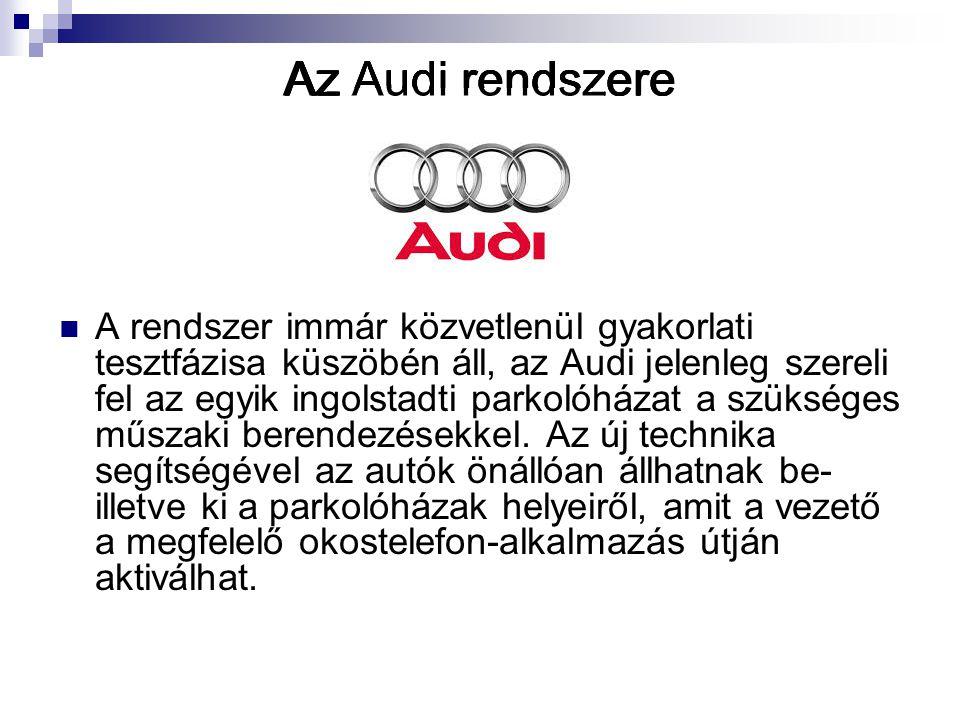 Az Audiban található szenzor Akár 10 centiméteres pontosságra is képes.