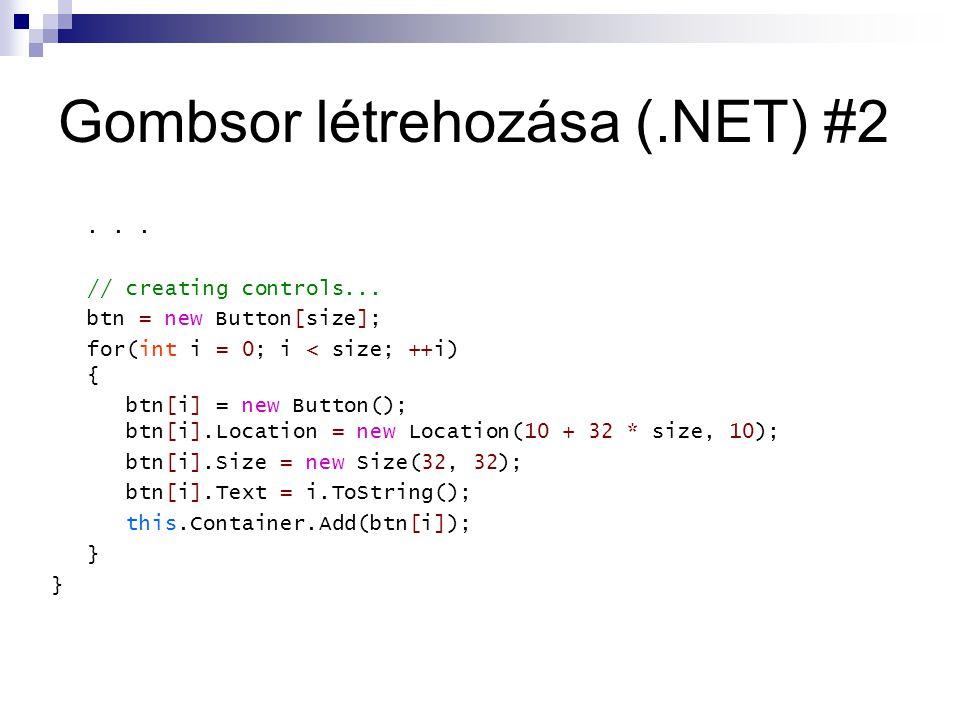 Gombsor létrehozása (.NET) #2... // creating controls...