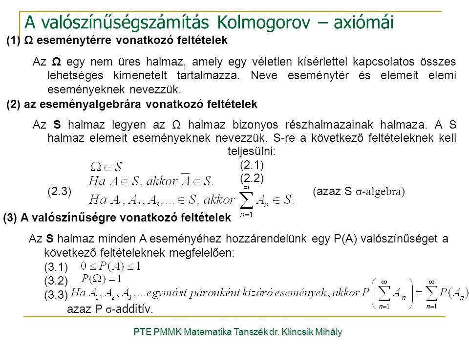 (1)Ω eseménytérre vonatkozó feltételek Az Ω egy nem üres halmaz, amely egy véletlen kísérlettel kapcsolatos összes lehetséges kimenetelt tartalmazza.