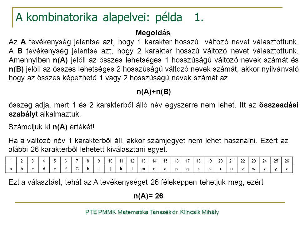 PTE PMMK Matematika Tanszék dr. Klincsik Mihály A kombinatorika alapelvei: példa 1. 1234567891011121314151617181920212223242526 abcdefGhijklmnopqrstuv