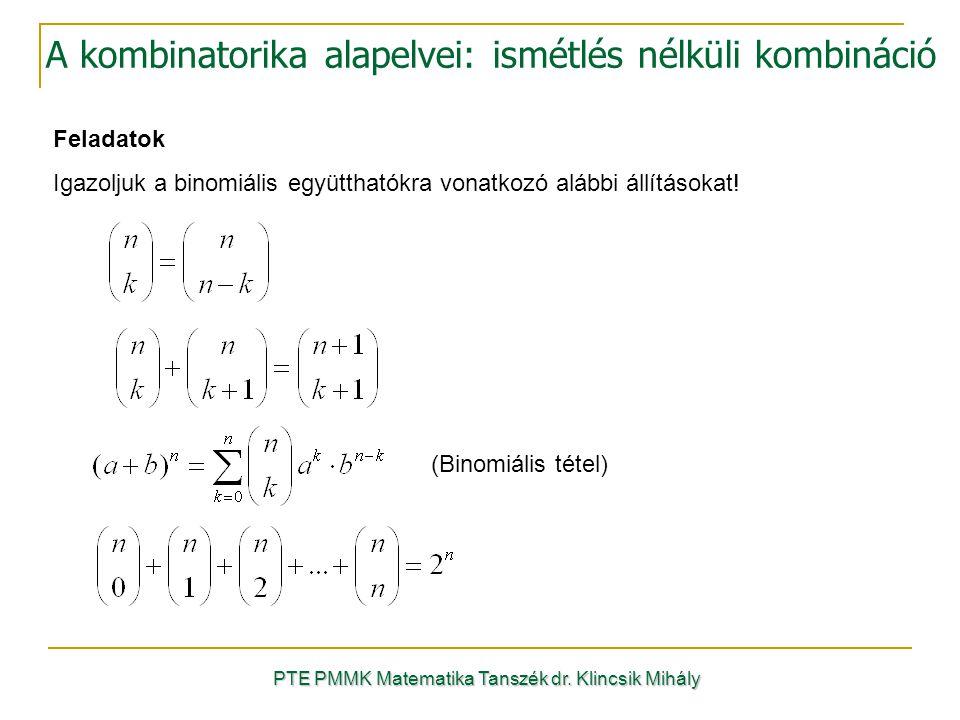 Feladatok Igazoljuk a binomiális együtthatókra vonatkozó alábbi állításokat.