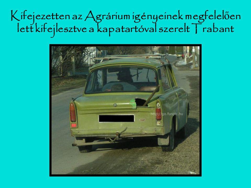 Kifejezetten az Agrárium igényeinek megfelel ő en lett kifejlesztve a kapatartóval szerelt Trabant
