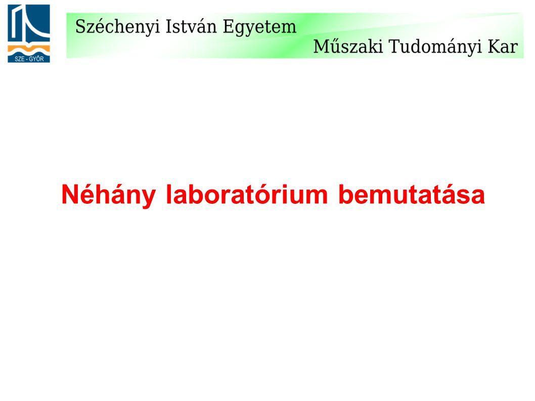 Néhány laboratórium bemutatása