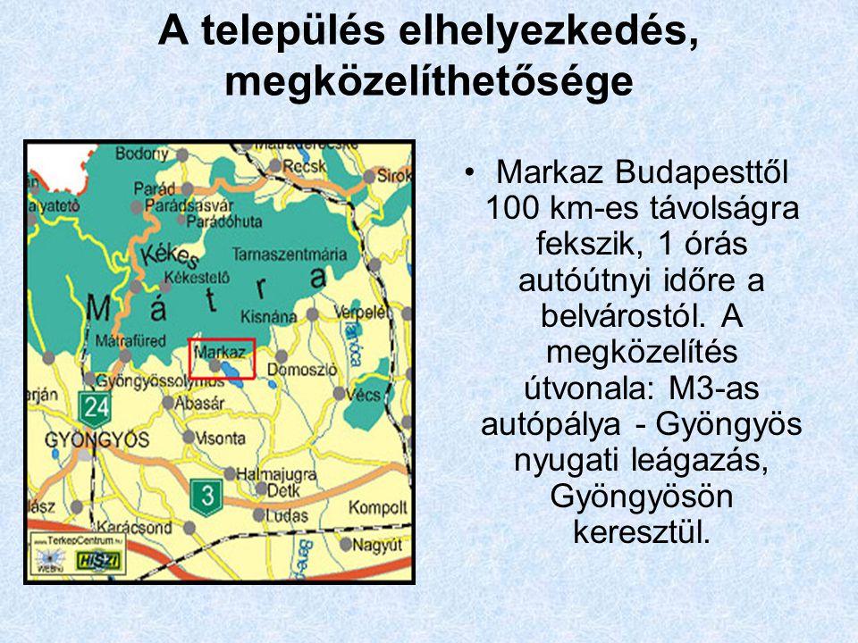 A település elhelyezkedés, megközelíthetősége Markaz Budapesttől 100 km-es távolságra fekszik, 1 órás autóútnyi időre a belvárostól.