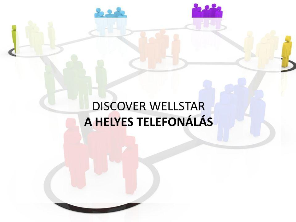 DISCOVER WELLSTAR A HELYES TELEFONÁLÁS
