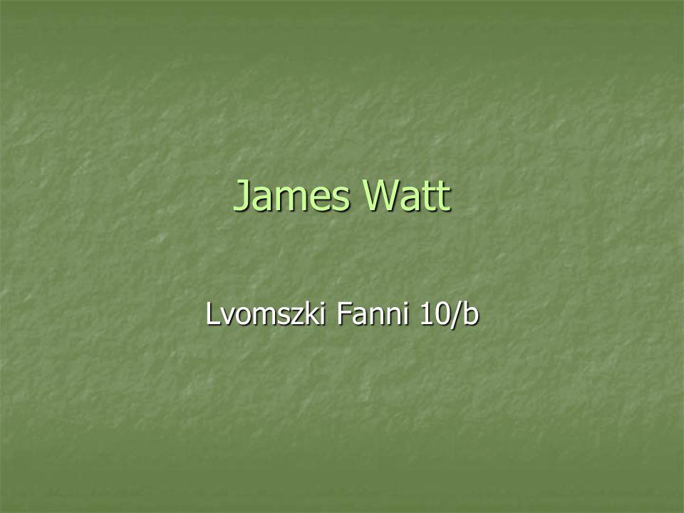 James Watt Lvomszki Fanni 10/b