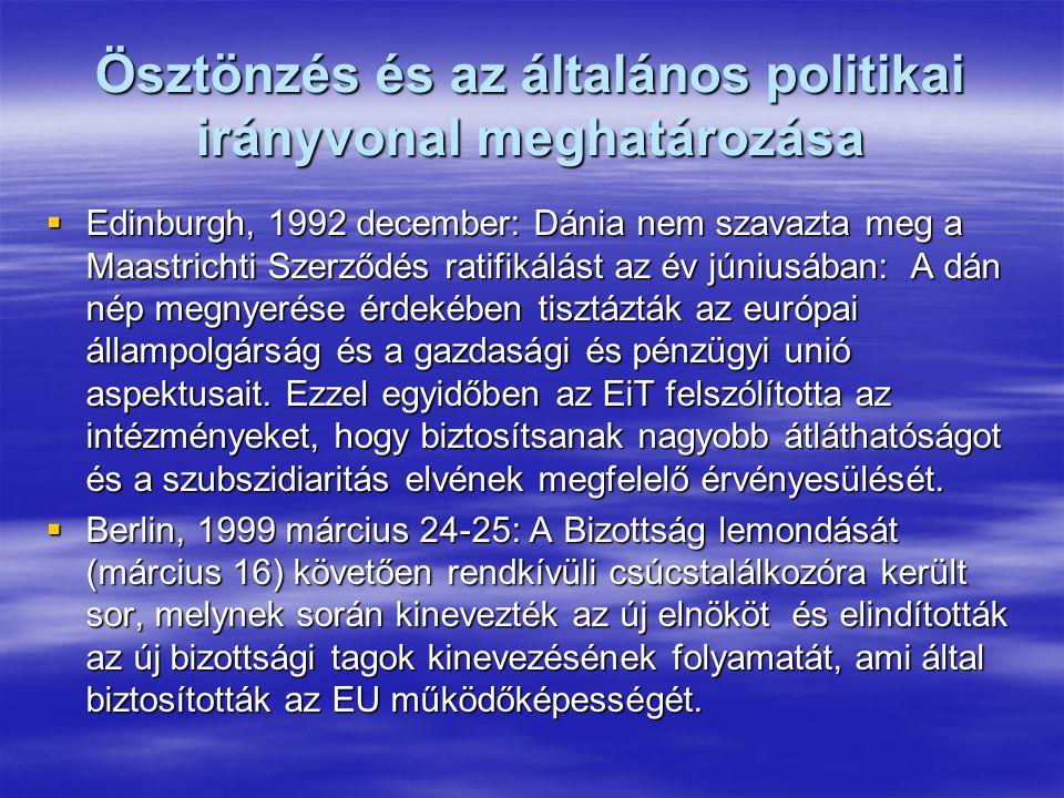 Ösztönzés és az általános politikai irányvonal meghatározása  Edinburgh, 1992 december: Dánia nem szavazta meg a Maastrichti Szerződés ratifikálást az év júniusában: A dán nép megnyerése érdekében tisztázták az európai állampolgárság és a gazdasági és pénzügyi unió aspektusait.