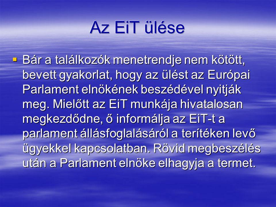  Bár a találkozók menetrendje nem kötött, bevett gyakorlat, hogy az ülést az Európai Parlament elnökének beszédével nyitják meg.