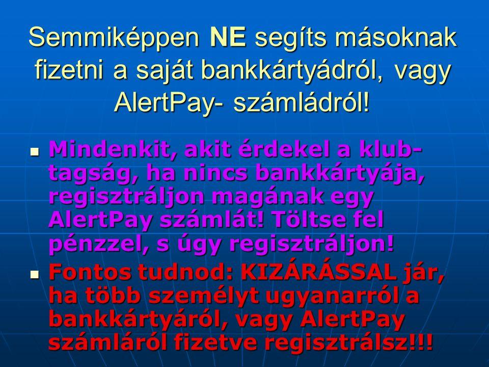 Ha nem tudták a havi tagsági díjat levonni és késik a befizetés, itt tudod újra aktiválni a tagságod.