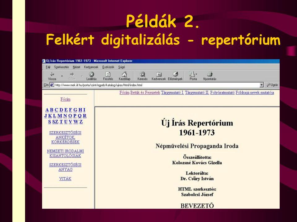 Példák 2. Felkért digitalizálás - repertórium