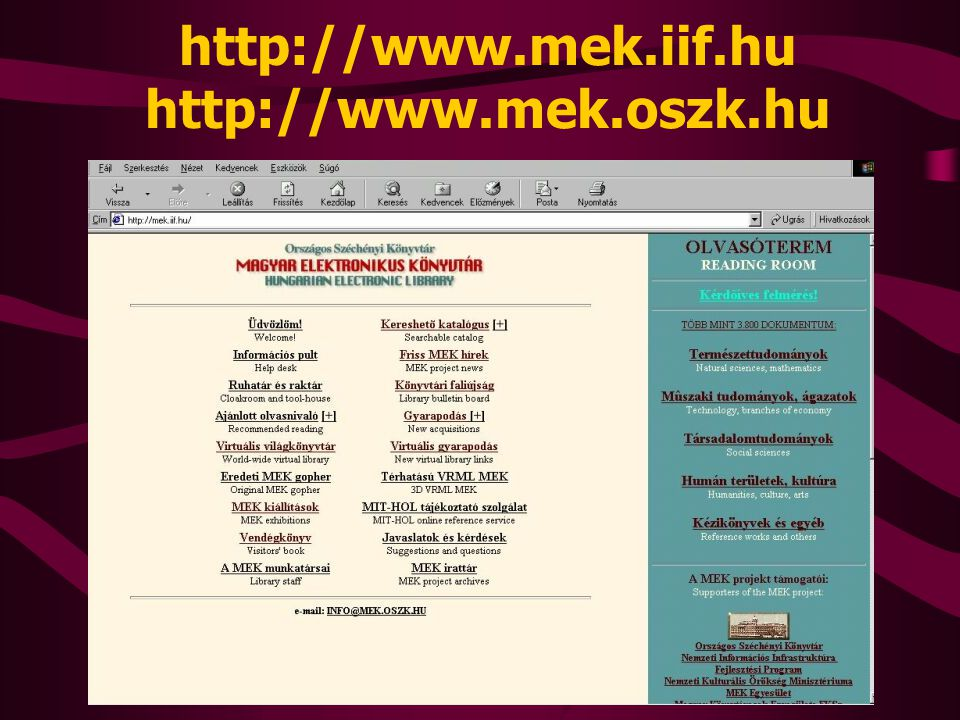 http://www.mek.iif.hu http://www.mek.oszk.hu